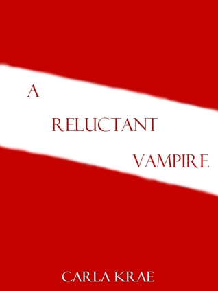 A Reluctant Vampire by Carla Krae