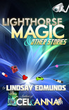 Lighthorse Magic and Other Stories
