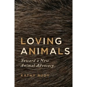 Loving Animals by Kathy Rudy
