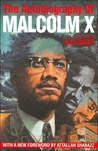 The Autobiography of Malcom X by Malcolm X