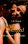 Lover Avenged. Un amore infuocato by J.R. Ward