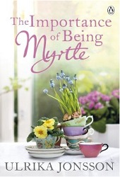 The Importance of Being Myrtle by Ulrika Jonsson