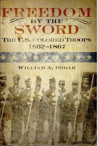 Freedom by the Sword: The U.S. Colored Troops, 1862-1867