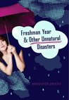 Freshman Year &amp; Other Unnatural Disasters by Meredith Zeitlin