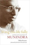 Living This Life Fully: Stories and Teachings of Munindra