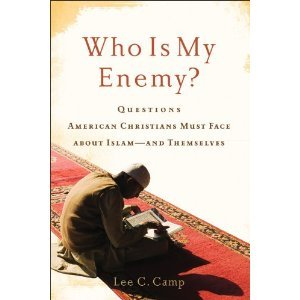 Who Is My Enemy?: Questions American Christians Must Face about Islam--And Themselves