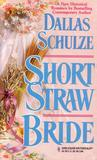 Short Straw Bride by Dallas Schulze