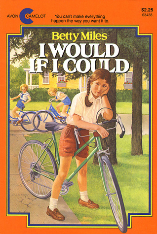 I Would If I Could by Betty Miles