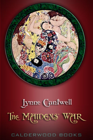 The Maidens' War by Lynne Cantwell