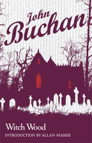 Witch Wood by John Buchan