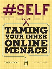 #Self: Taming Your Inner Online Menace