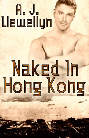 Naked in Hong Kong by A.J. Llewellyn
