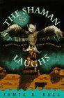The Shaman Laughs by James D. Doss