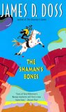 The Shaman's Bones by James D. Doss
