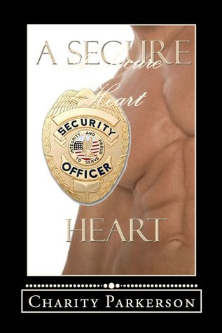 A Secure Heart by Charity Parkerson