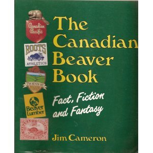 The Canadian Beaver Book: Fact, Fiction, and Fantasy
