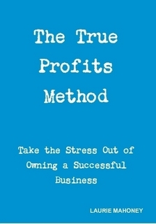 The True Profits Method by Laurie Mahoney