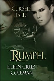 Rumpel, a retelling of the Brothers Grimm Rumpelstiltskin by Eileen Cruz Coleman