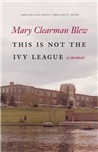 This Is Not the Ivy League by Mary Clearman Blew