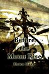 Before the Moon Rise