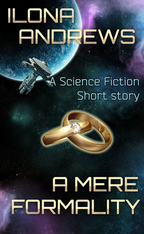 A Mere Formality by Ilona Andrews