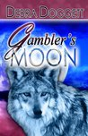 Gambler's Moon by Debra Doggett