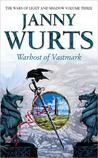 Warhost of Vastmark (Wars of Light &amp; Shadow, #3; Arc 2 - The Ships of Merior, #2)