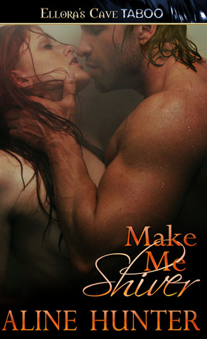 Make Me Shiver by Aline Hunter