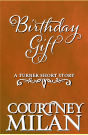Birthday Gift by Courtney Milan