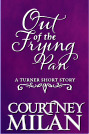 Out of the Frying Pan by Courtney Milan