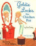 Goldie Locks Has Chicken Pox by Erin Dealey