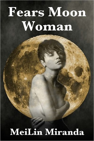 Fears Moon Woman by MeiLin Miranda