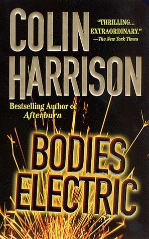 Bodies Electric by Colin Harrison