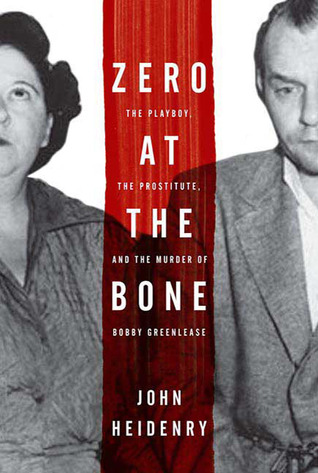 Zero at the Bone by John Heidenry