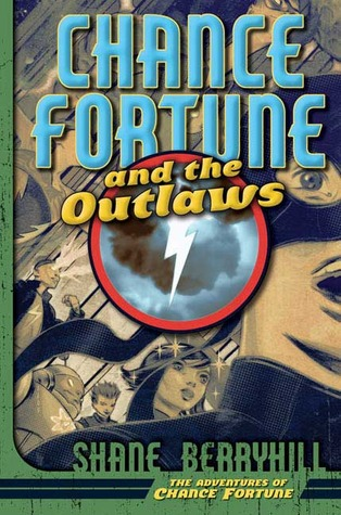 Free download Chance Fortune and the Outlaws PDF by Shane Berryhill