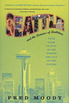 Seattle and the Demons of Ambition: From Boom to Bust in the Number One City of the Future