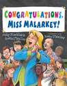 Congratulations, Miss Malarkey!