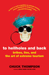 To Hellholes and Back by Chuck Thompson