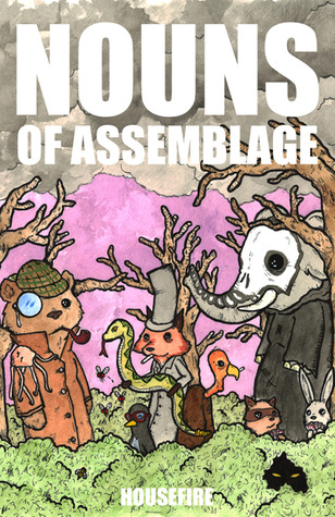 Nouns of Assemblage by Riley Michael Parker