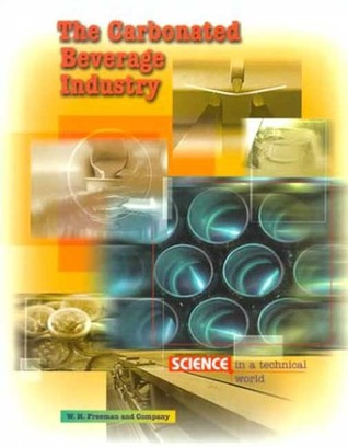 Science in a Technical World: The Carbonated Beverage Industry (Science in a Technical World, 1)