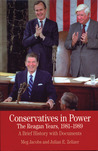 Conservatives in Power: The Reagan Years, 1981-1989: A Brief History with Documents
