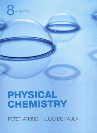 Free download Physical Chemistry by Peter   Atkins, Julio de Paula ePub