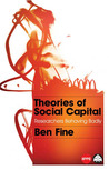 Theories of Social Capital: Researchers Behaving Badly