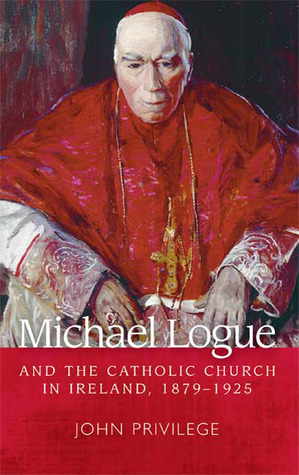 Michael Logue and the Catholic Church in Ireland, 1879-1925