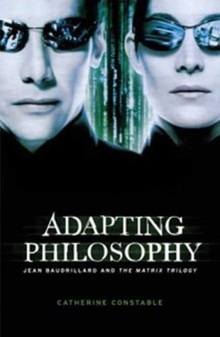 Adapting Philosophy: Jean Baudrillard and The Matrix Trilogy