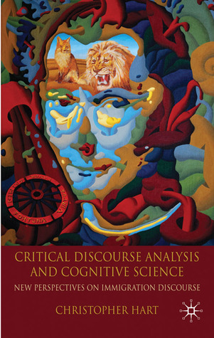 Critical Discourse Analysis and Cognitive Science: New Perspectives on Immigration Discourse