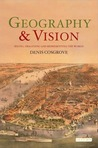 Geography and Vision: Imagination, Landscape, Mapping (International Library of Human Geography)