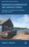 Migration Accomodation and Language Change: Language at the Intersection of Regional and Ethnic Identity