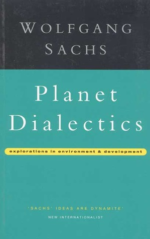 Planet Dialectics: Explorations in Environment and Development