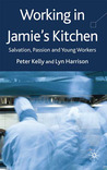 Working in Jamie's Kitchen: Young Workers, Flexible Capitalism and an Ethic of Enterprise